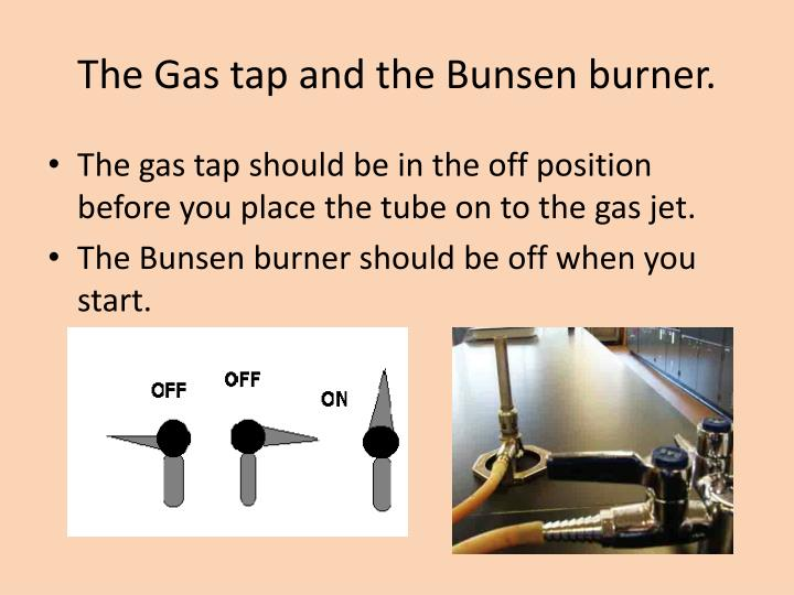 The gas tap and the bunsen burner