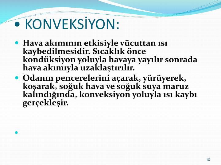•KONVEKSİYON: