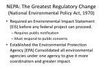 nepa the greatest regulatory change national environmental policy act 1970