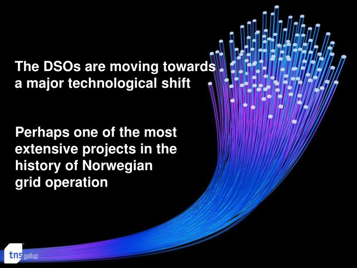 The DSOs are moving towards a major technological shift