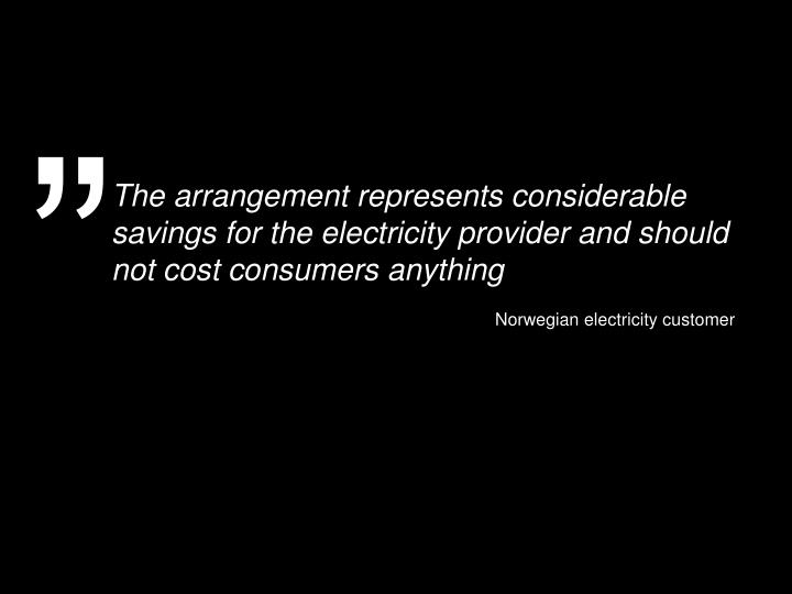 The arrangement represents considerable savings for the electricity provider and should not cost consumers anything