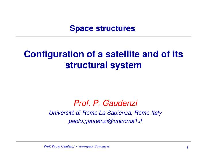 Configuration of a satellite and of its structural system