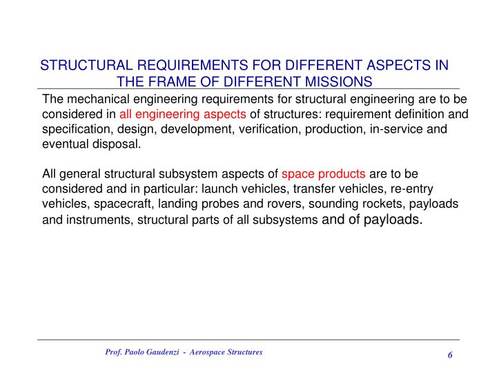 STRUCTURAL REQUIREMENTS FOR DIFFERENT ASPECTS IN THE FRAME OF DIFFERENT MISSIONS