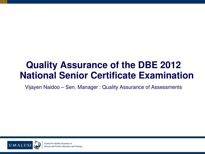 Quality Assurance of the DBE 2012 National Senior Certificate Examination