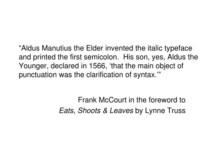 Frank mccourt in the foreword to eats shoots leaves by lynne truss
