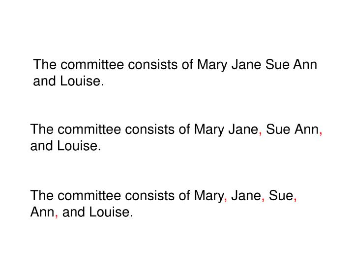 The committee consists of Mary Jane Sue Ann and Louise.