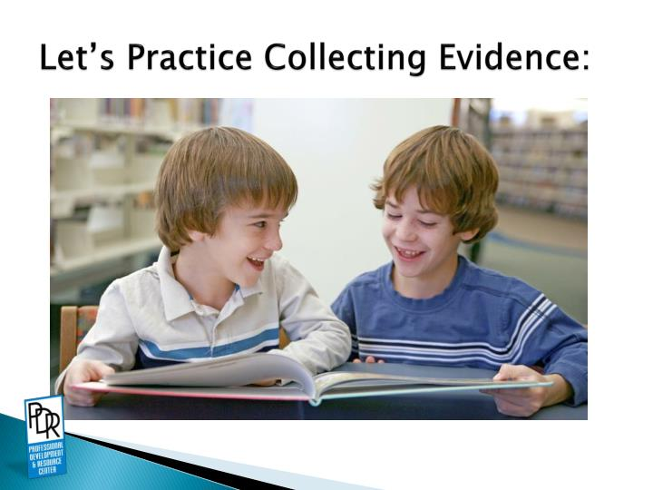 Let's Practice Collecting Evidence: