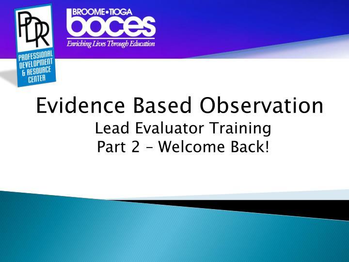 Evidence Based Observation