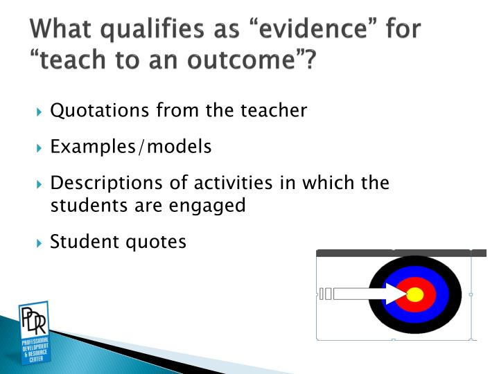 """What qualifies as """"evidence"""" for """"teach to an outcome""""?"""