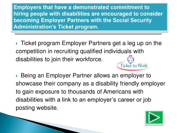 Employers that have a demonstrated commitment to hiring people with disabilities are encouraged to c...