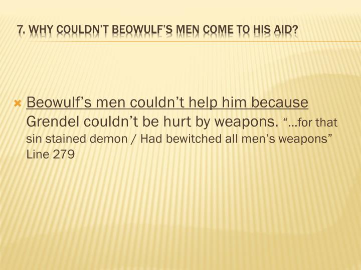 Beowulf's men couldn't help him because