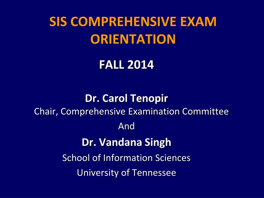 PPT - SIS COMPREHENSIVE EXAM ORIENTATION PowerPoint