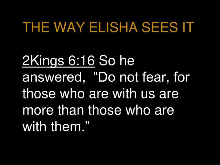 THE WAY ELISHA SEES IT