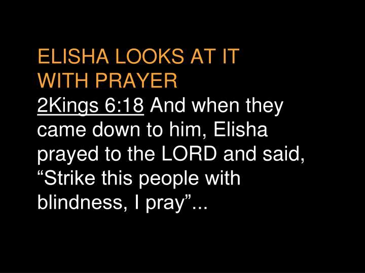 ELISHA LOOKS AT IT