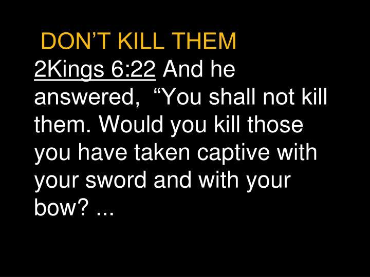 DON'T KILL THEM