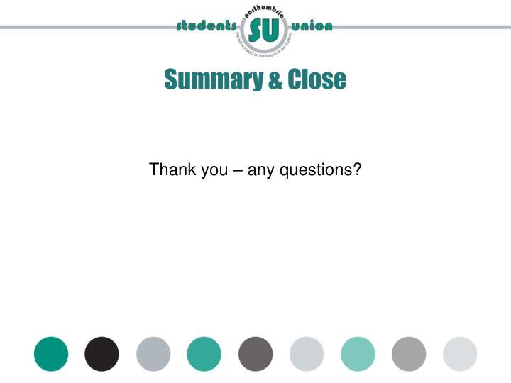 Summary & Close