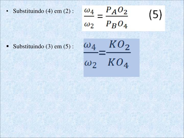 Substituindo (4) em (2) :
