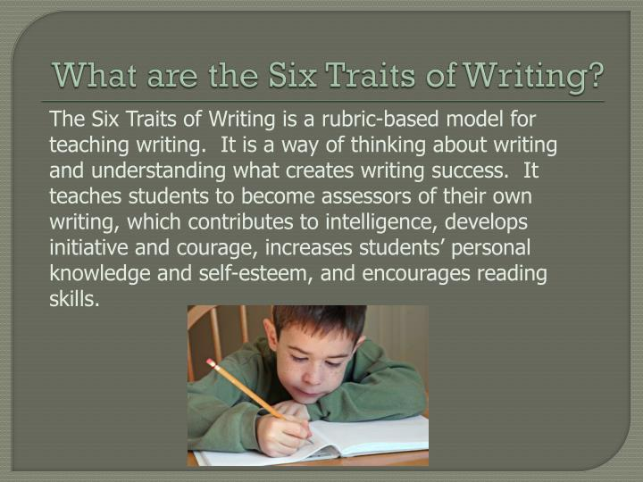 What are the Six Traits of Writing?
