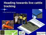 heading towards live cattle tracking