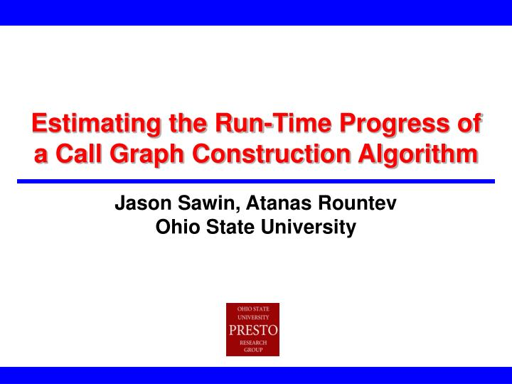 estimating the run time progress of a call graph construction algorithm n.