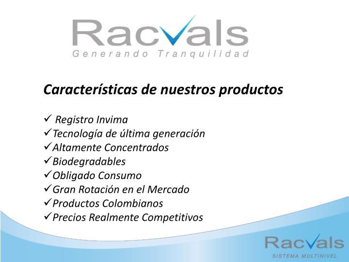 Características de nuestros productos