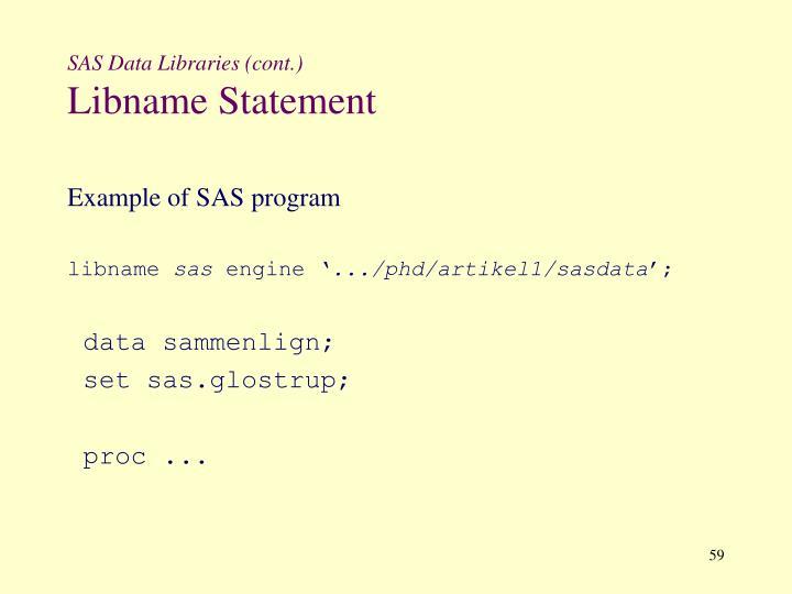 SAS Data Libraries (cont.)
