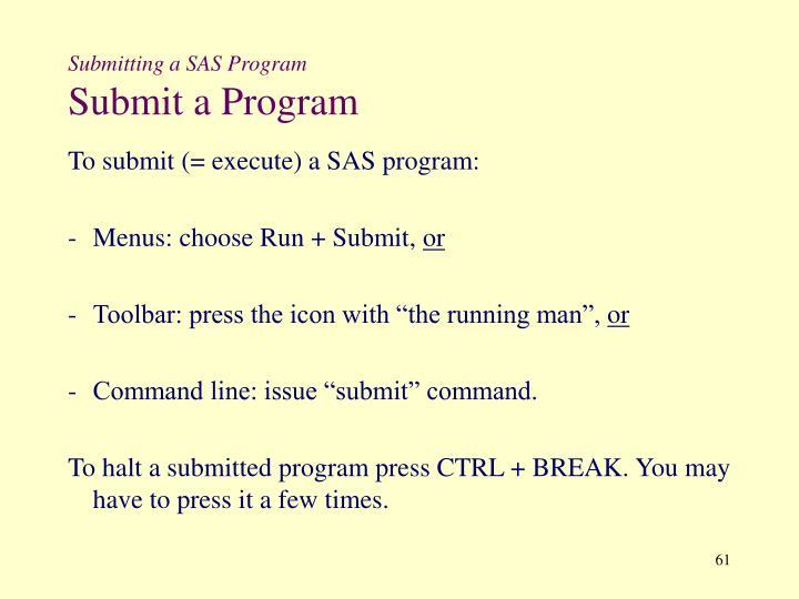 Submitting a SAS Program