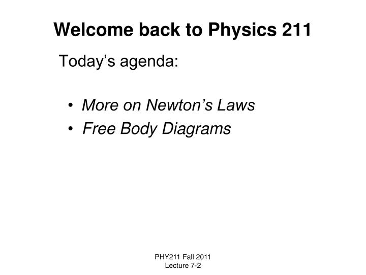 Welcome back to physics 211