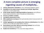 a more complete picture is emerging regarding causes of multiplicity