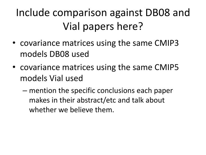 Include comparison against DB08 and Vial papers here?