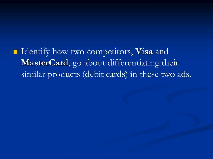 Identify how two competitors,