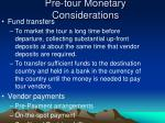 pre tour monetary considerations