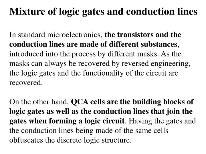 Mixture of logic gates and conduction lines