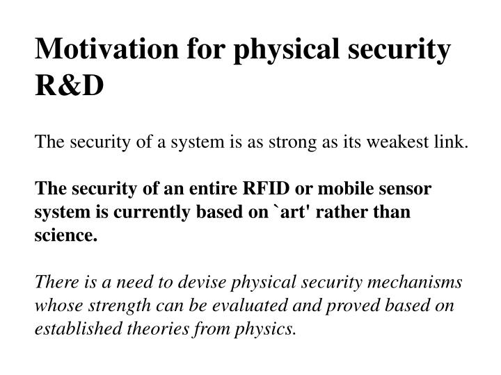 Motivation for physical security R&D