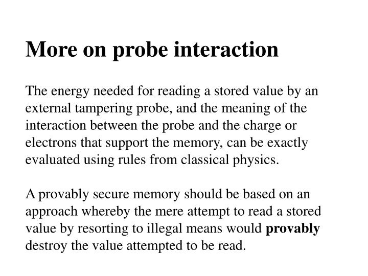 More on probe interaction