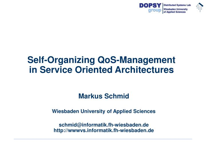 Self organizing qos management in service oriented architectures