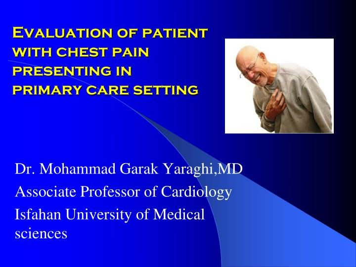 Evaluation of patient with chest pain presenting in primary care setting