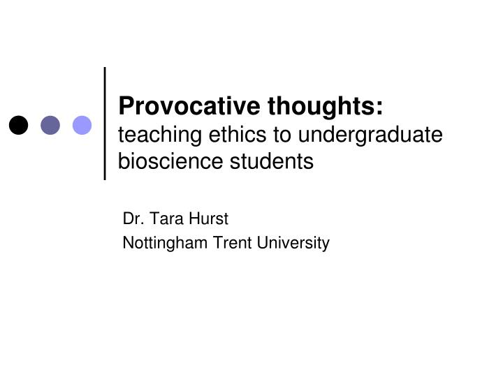 provocative thoughts teaching ethics to undergraduate bioscience students n.
