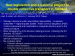 new legislation and a national project to double collective transport in sweden1