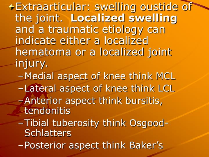 Extraarticular: swelling oustide of the joint.