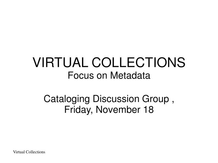 Cataloging discussion group friday november 18