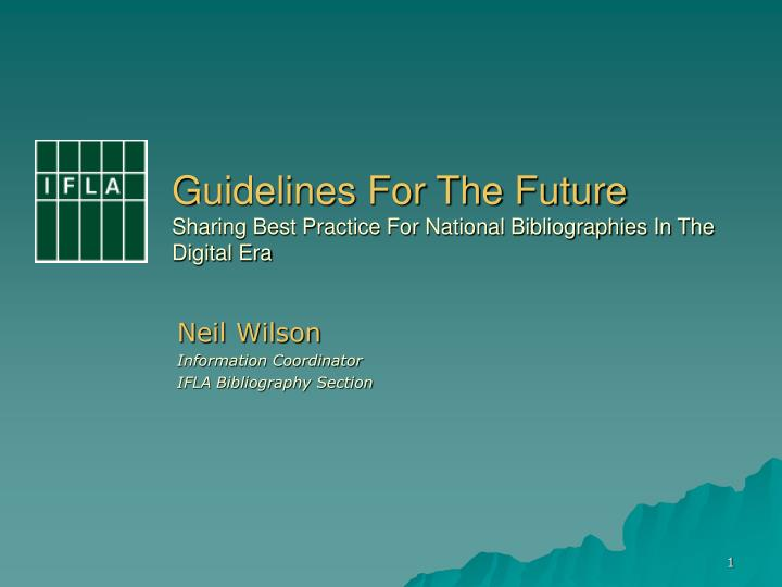 guidelines for the future sharing best practice for national bibliographies in the digital era n.