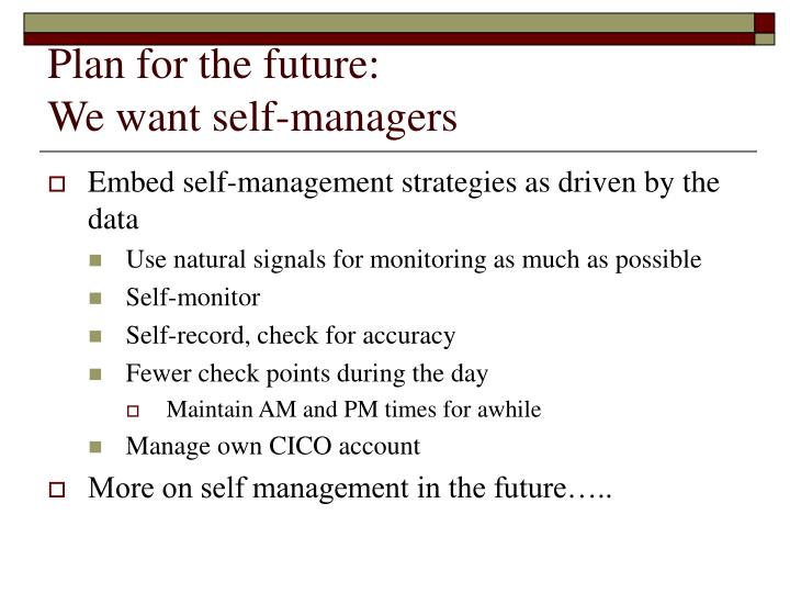 Plan for the future:
