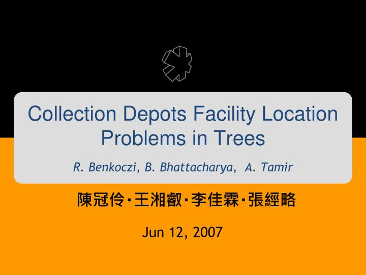 collection depots facility location problems in trees r benkoczi b bhattacharya a tamir n.