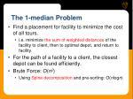 the 1 median problem
