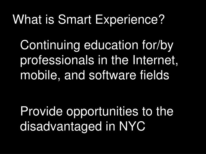 What is smart experience