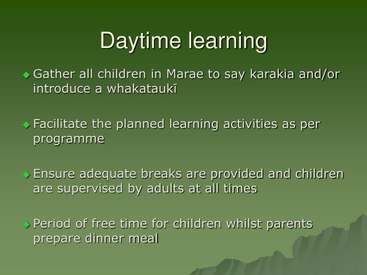 Daytime learning