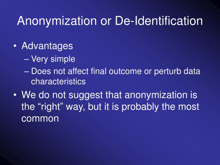 Anonymization or De-Identification