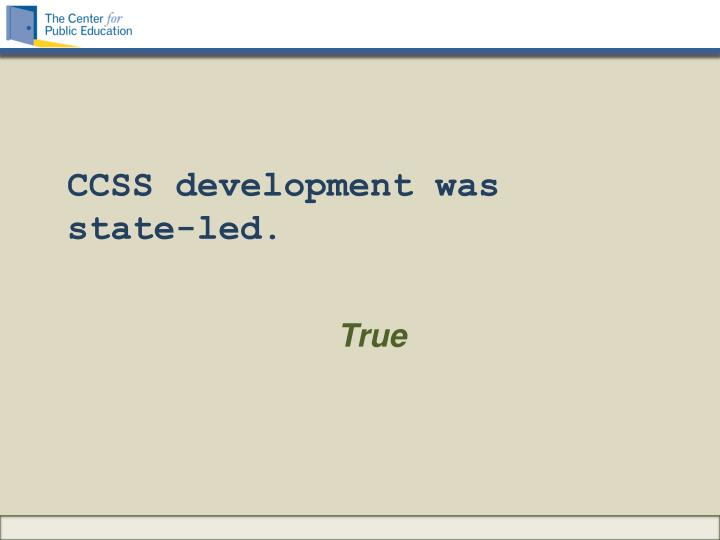 CCSS development was state-led.