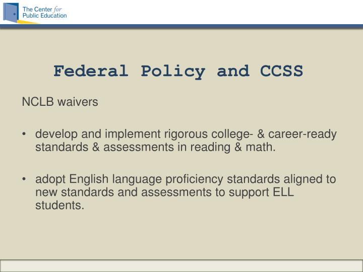 Federal Policy and CCSS